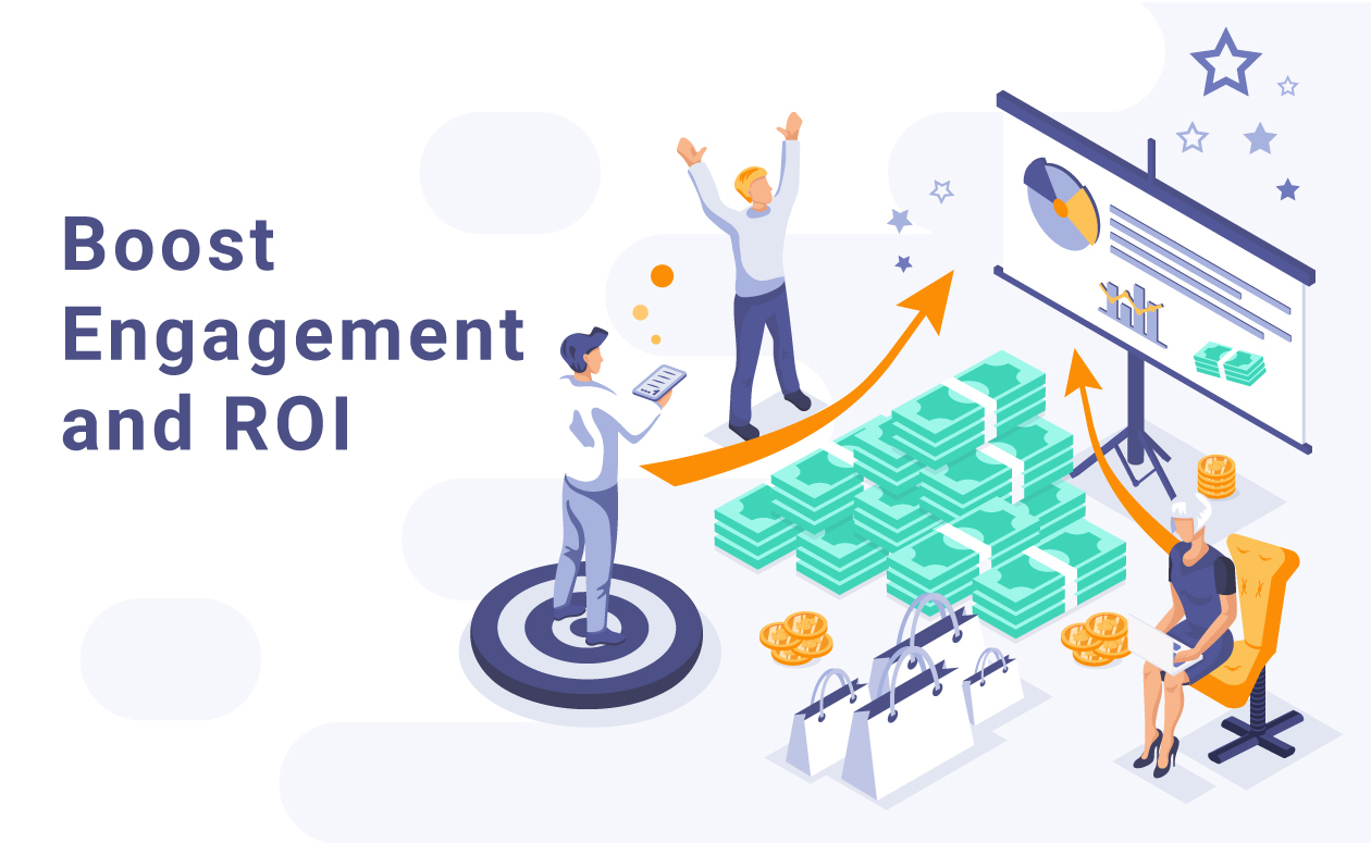 Boost-Engagement-&-ROI