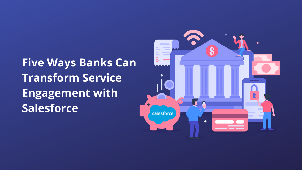 Banks Can Transform Service Engagement with Salesforce