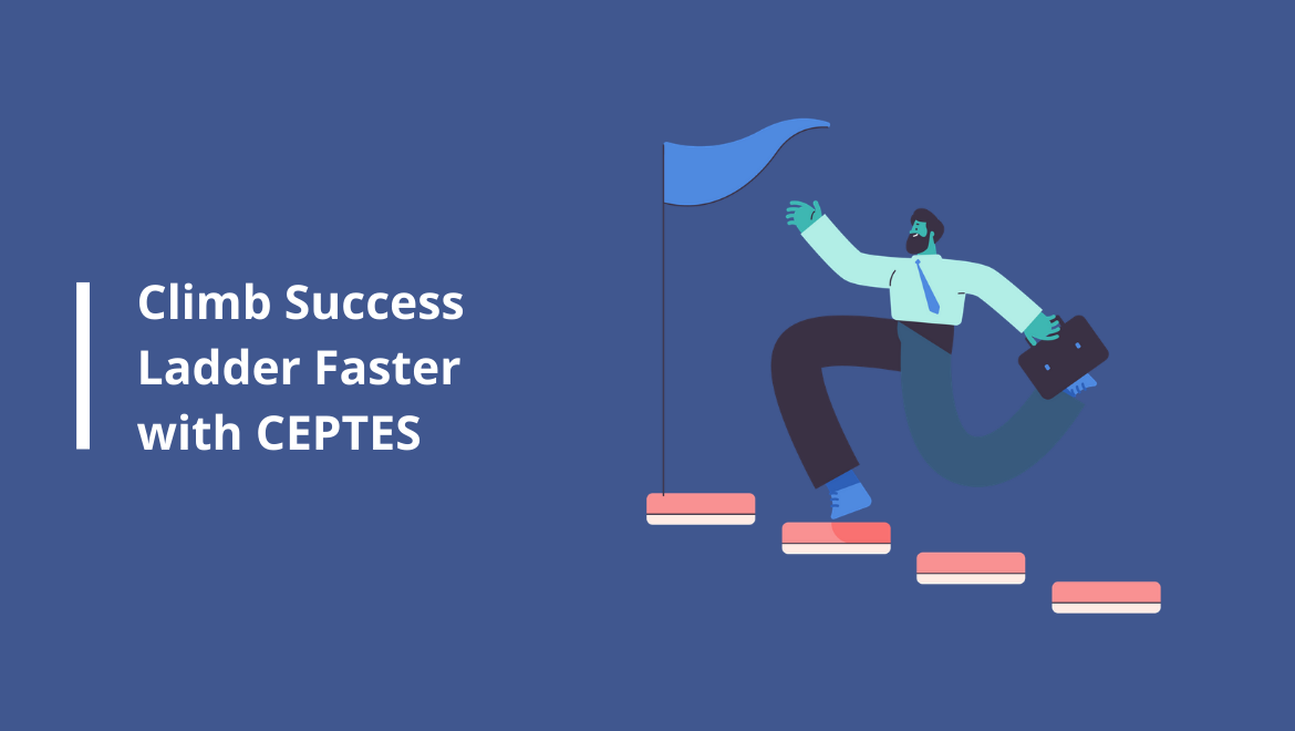Climb Success Ladder Faster with CEPTES